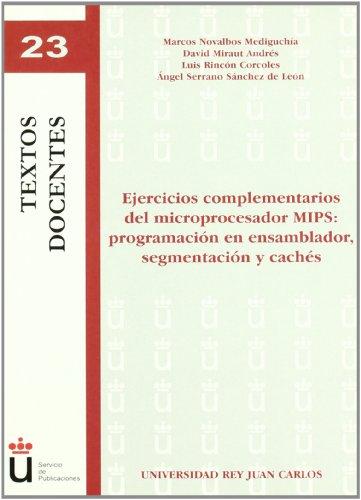 9788497723008: Ejercicios complementarios del microprocesador MIPS / MIPS microprocessor Supplementary Exercises: Programacion En Ensamblador, Segmentacion Y Caches ... Segmentation and Caches (Spanish Edition)