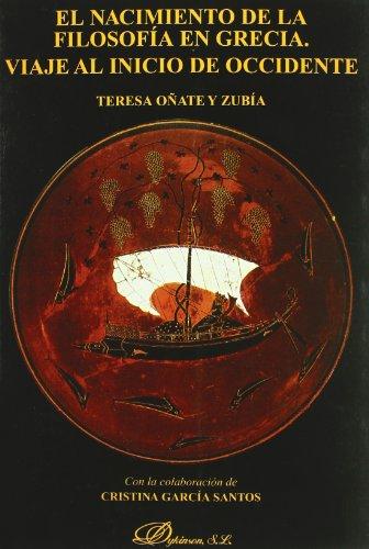 9788497723039: El nacimiento de la filosofía en Grecia : viaje al inicio de Occidente