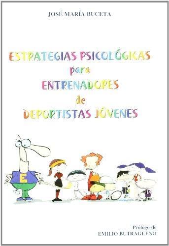 9788497723077: Estrategias psicológicas para entrenadores de deportistas jóvenes (Spanish Edition)
