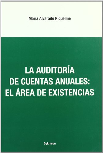 LA AUDITORÍA DE CUENTAS ANUALES: EL ÁREA: María Alvarado Riquelme