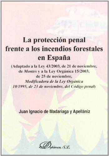 La protección penal frente a los incendios: Madariaga Y Apellániz,