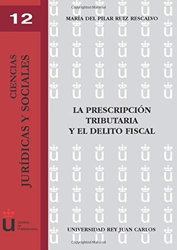 9788497724050: La Prescripción Tributaria Del Delito Fiscal (Spanish Edition)