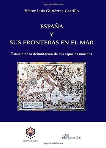 9788497725286: España Y Sus Fronteras En El Mar (Spanish Edition)