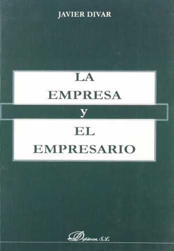 La empresa y el empresario - Javier Divar