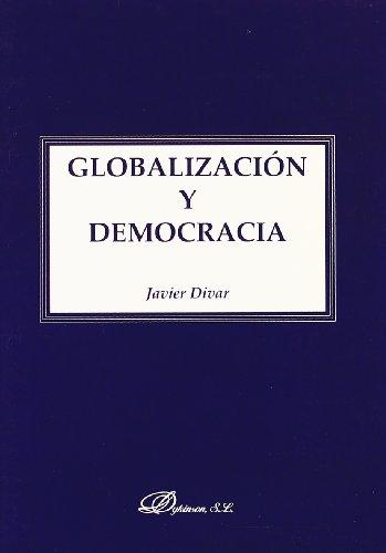 GLOBALIZACION Y DEMOCRACIA: JAVIER DIVAR