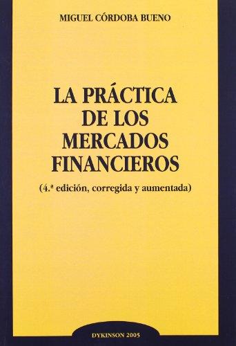 9788497727747: La práctica de los mercados financieros