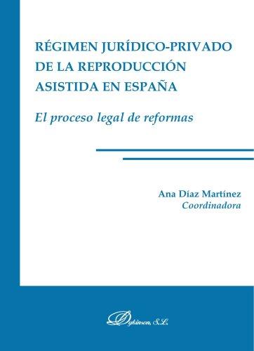 9788497728140: Régimen Jurídico-Privado De La Reproducción Asistida En España