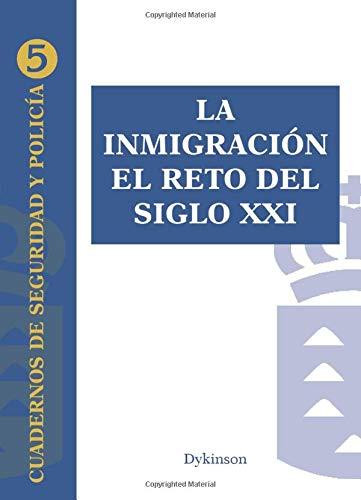 9788497728652: La Inmigración: El Reto Del Siglo Xxi (Cuadernos de Seguridad y Policía)