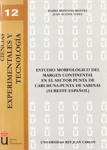 ESTUDIO MORFOLOGICO MARGEN CONTINENTAL SECTOR PUNTA CARCHUNA-PUNTA: MONTOYA/ACOSTA