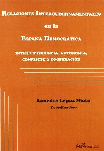 Relaciones Intergubernamentales En La España Democ (Spanish Edition): Lourdeslà pez Nieto