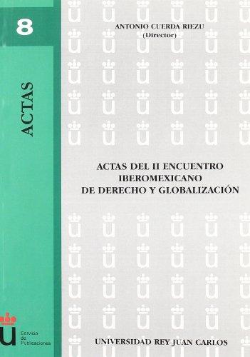 9788497729338: Actas Del Ii Encuentro Iberomexicano De Derecho Y Globalizacion (Colección Actas)