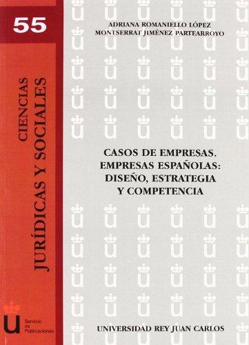 Casos de empresas. Empresas españolas - Romaniello López, Adriana , Jiménez Partearroyo, Montserrat