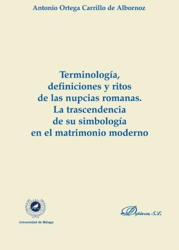 9788497729383: Terminología, Definiciones y Ritos en las Nupcias Romanas. La Trascendencia de su Simbologia en el Matrimonio Moderno (Spanish Edition)
