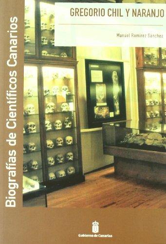 9788497729727: Gregorio Chil y Naranjo (Biografía de Científicos Canarios)