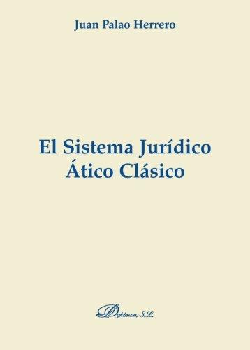 9788497729826: El sistema jurídico ático clásico (Spanish Edition)