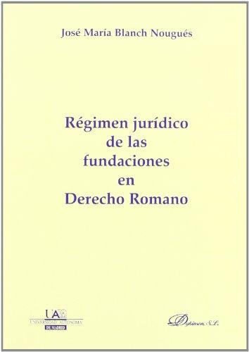 Régimen jurídico de las Fundaciones en Derecho Romano (Spanish Edition): Blach, José ...
