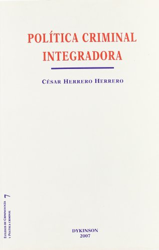 Política criminal integradora: Herrero Herrero, César