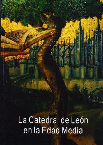 9788497731614: La catedral de León en la edad media. actas del congreso internacional celebrado en León
