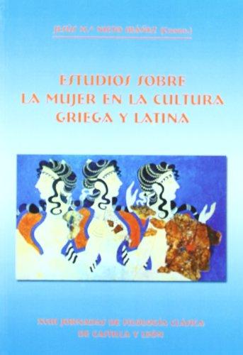 9788497732017: Estudios Sobre La Mujer En La Cultura Griega y Latina (Spanish Edition)