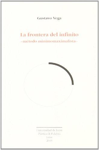 9788497732383: La frontera del infinito: método minimomaximalista