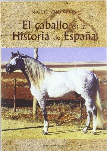 9788497732871: El caballo en la Historia de España