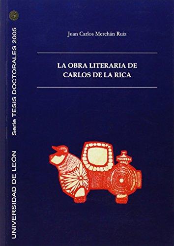 9788497732963: La obra literaria de Carlos de la Rica (Tesis doctorales 2006)