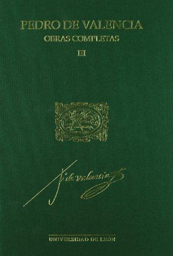 9788497733106: Pedro de Valencia. Obras Completas III .Acad�mica.