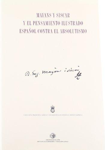 9788497733595: Mayans y Siscar y el pensamiento ilustrado español contra el absolutismo (Tradición Clásica y Humanística en España e Hispanoamérica)
