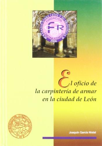 9788497733663: El oficio de la carpintería de armar en la ciudad de León (Fundación Carolina Rodríguez)