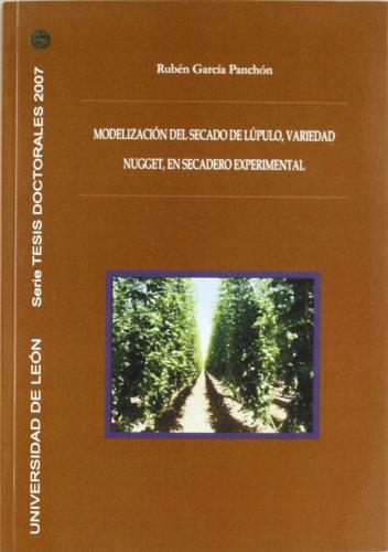 9788497733762: Modelización sobre el secado del lúpulo, variedad nugget, en secadero experimental (Tesis doctorales 2007)