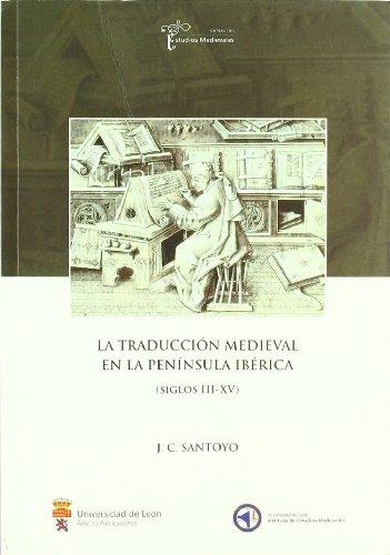 9788497734691: La traducción medieval en la península ibérica (Siglos III-XV) (Estudios Medievales)