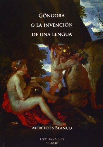 9788497736138: Gongora O La Invencion De Una Lengua
