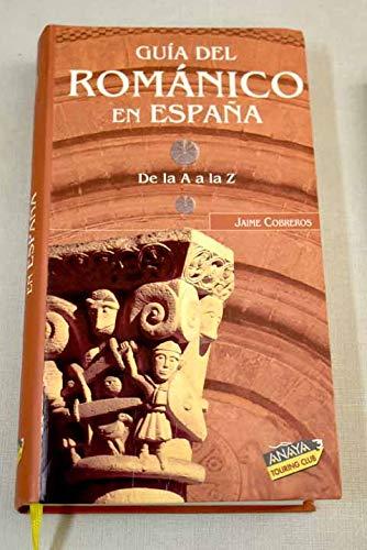 9788497762427: GUIA DEL ROMANICO EN ESPAÑA: DE LA A A LA Z