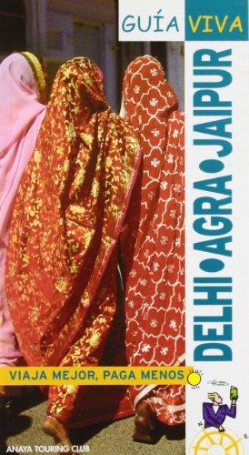 9788497762588: Delhi Agra Jaipur (Guia Viva / Live Guide) (Spanish Edition)