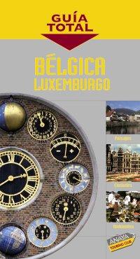 9788497764216: Bélgica y Luxemburgo (Guía Total - Internacional)