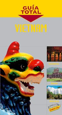 9788497764285: Vietnam (Guia Total/ Complete Guide) (Spanish Edition)