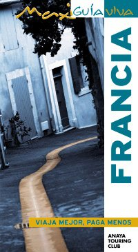9788497764308: Francia / France (Max Guia Viva / Maxi Live Guide) (Spanish Edition)