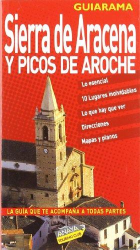 Sierra De Aracena Y Picos De Aroche/ Sierra of Peaks of Aroche - Maria Marquez, Luis F. Garcia Barron