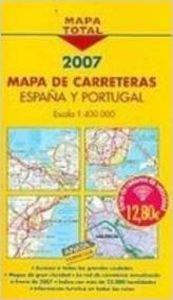 9788497765183: Mapa de carreteras de Espana y Portugal 2007/ 2007 Spain and Portugal Road Maps (Mapa Total) (Spanish Edition)