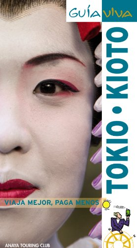 Tokio Kyoto (Guia Viva/ Guides) (Spanish Edition): Morte, Marc