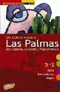 9788497767477: Las Palmas: Gran Canaria, Lanzarote y Fuerteventura (Guiarama Compact - España)