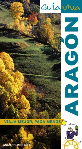 9788497767590: Aragon (Guia Viva/ Life Guide) (Spanish Edition)