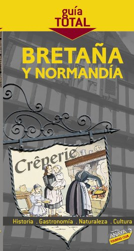 9788497767767: Normandia y Bretana/ Normandy and Britain (Guia Total/ Complete Guide) (Spanish Edition)
