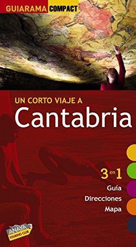 9788497768894: Un corto viaje a Cantabria 2010: 3 en 1 guía, direcciones, mapa (guía compact) (Guiarama Compact - España)