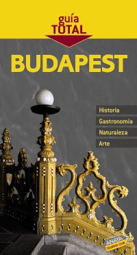 9788497769129: Budapest (Guia Total / Total Guide) (Spanish Edition)