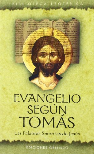 Evangelio Segun Tomas/the Gospel of Thomas (Spanish Edition): Julio Peradejordi, Anonmus, Juli...
