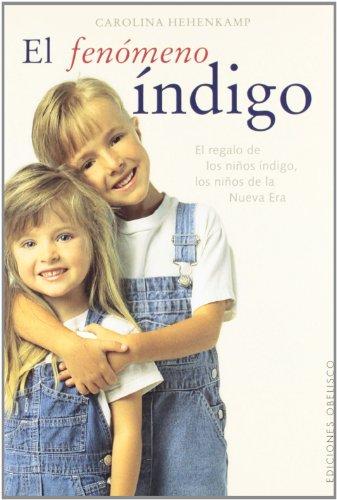 9788497770538: El fenomeno índigo / The Indigo Phenomenon: Niños de una Nueva Era, El regalo de los niños índigo (Spanish Edition)