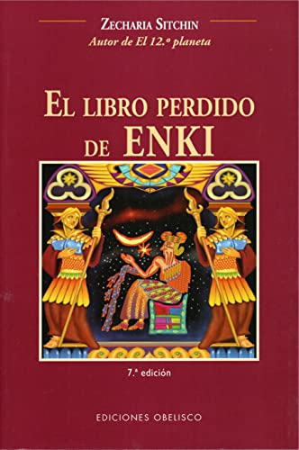 9788497770552: El Libro Perdido De Enki / The Lost Book of Enki : Memorias y Profecias De Un Dios Extraterrestre / Memoirs and Prophecies of an Extraterrestrial God: ... God (Earth Chronicles) (Spanish Edition)