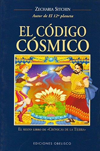 9788497770569: El código cósmico (MENSAJEROS DEL UNIVERSO)