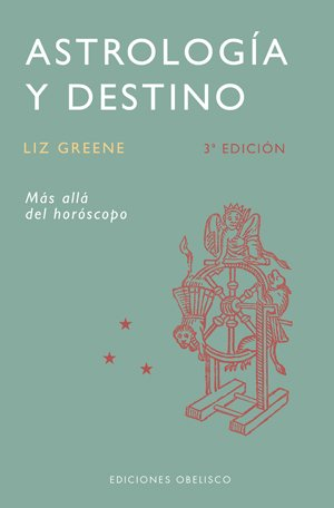 ASTROLOGIA Y DESTINO. Mas allá del horóscopo.: GREENE, Liz